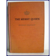 THE MERRY QUEEN. An Historical Story of the Happy and Tragic Life of Marie Antoinette. Trans. From the French By Samuel Putnam.