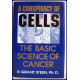A CONSPIRACY OF CELLS. THE BASIC SCIENCE OF CANCER.