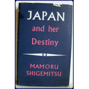 JAPAN AND HER DESTINY. My Struggle for Peace.