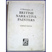 A DICTIONARY OF BRITISH NARRATIVE PAINTERS