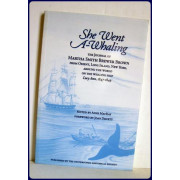 SHE WENT A-WHALING. The Journal of Martha Smith Brewer Brown from Orient, Long Island, New York, Around the World on the Whaling Ship, LUCY ANN, 1847-1849. Transcribed and edited by Anne MacKay, with a forward by Joan Druett.