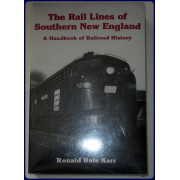 THE RAIL LINES OF SOUTHERN NEW ENGLAND. A Handbook of Railroad History.
