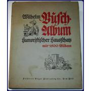 WILHELM BUSCH-ALBUM HUMORISTISCHER HAUSSCHATZ.  Mit 1500 bildern. Jubilaums-Ausgabe.