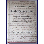 THE LETTERS OF LADY PALMERSTON. Selected and edited..