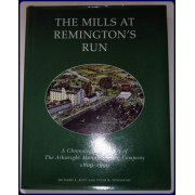 THE MILLS AT REMINGTON'S RUN. A Chronological History of The Arkwright Manufacturing Company, 1809-1999.
