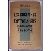 LES DOCTRINES EXISTENTTIALISTES DE KIERKEGAARD A J. P. SARTRE.