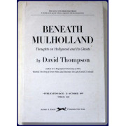 BENEATH MULHOLLAND. Thoughts on Hollywood and its Ghosts.
