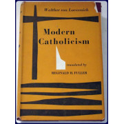 MODERN CATHOLICISM. Trans. from the German by Reginald H. Fuller.