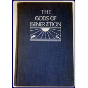 THE GODS OF GENERATION. A History of Phallic Cults Among Ancients & Moderns.