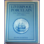 LIVERPOOL PORCELAIN OF THE EIGHTEENTH CENTURY AND ITS MAKERS.