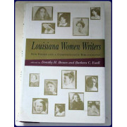 LOUISIANA WOMEN WRITERS. New Essays and a Comprehensive Bibliography.