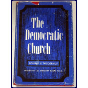 THE DEMOCRATIC CHURCH. With an introduction by Gregory Baum, O. S. A.