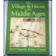 THE VILLAGE  & HOUSE IN THE MIDDLE AGES.
