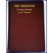 THE CREDITOR. A Tragic Comedy. Trans. by Francis J. Ziegler.