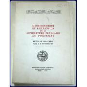 L'ENSEIGNEMENT ET 'EXPANSION DE LA LITTERATURE FRANCAISE AU PORTUGAL. Actes Du Colloque, Paris, 21-23 Novembre 1983.