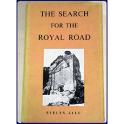 THE SEARCH FOR THE ROYAL ROAD.