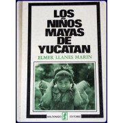 LOS NINOS MAYAS DE YUCATAN. Illustraciones por Fernando Castro Pacheco.