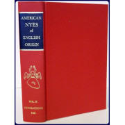 A GENEALOGY OF AMERICAN NYES OF ENGLISH ORIGIN. Volume 2:Generations 9-12