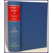 A GENEALOGY OF AMERICAN NYES OF ENGLISH ORIGIN. Volume 1: Generations 1-8