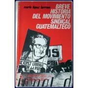 BREVE HISTORIA DEL MOVIMIENTO SINDICAL GUATEMALTEC
