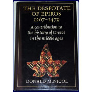 THE DESPOTATE OF EPIROS 1267-1479. A CONTRIBUTION TO THE HISTORY OF GREECE IN THE MIDDLE AGES.