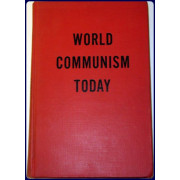 WORLD COMMUNISM TODAY.