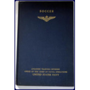 Soccer. The Naval Aviation Physical Training Manuals.