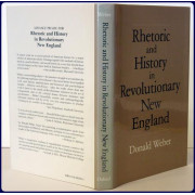RHETORIC AND HISTORY IN REVOLUTIONARY NEW ENGLAND.