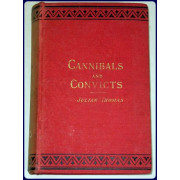 CANNIBALS AND CONVICTS: NOTES OF PERSONAL EXPERIENCES IN THE WESTERN PACIFIC.