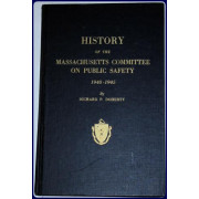 HISTORY OF THE MASSACHUSETTS COMMITTEE ON PUBLIC SAFETY, 1940-1945.