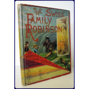 THE SWISS FAMILY ROBINSON In Words of One Syllable