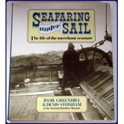 SEAFARING UNDER SAIL. THE LIFE OF THE MERCHANT SEAMAN.
