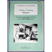 THE ALPHABETICAL & NUMERICAL INDEX TO WALLACE NUTTING PICTURES.