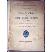 VIDA E OBRA DE FREI JOAO CLARO (c.1520). Doctor Parisiensis e Professor Universitario.