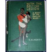 WITH THE BRITISH LEGION. A Story of the Carlist Wars.
