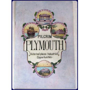 PILGRIM PLYMOUTH. Information for the Tourist, Recreational Advantages, Places to See.