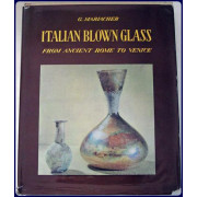 ITALIAN BLOWN GLASS FROM ANCIENT ROME TO VENICE.