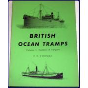 BRITISH OCEAN TRAMPS. Volume 1. Builders and Cargoes