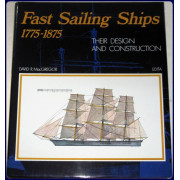 FAST SAILING SHIPS, THEIR DESIGN AND CONSTRUCTION 1775-1875.