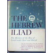 THE HEBREW ILIAD. THE HISTORY OF THE RISE OF ISRAEL UNDER SAUL AND DAVID.