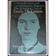 Circumference and Circumstance: Stages in the Mind and Art of Emily Dickinson