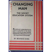 CHANGING MAN. THE SOVIET EDUCATION SYSTEM.