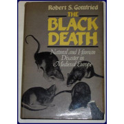 THE BLACK DEATH. Natural and Human Disaster in Medieval Europe.