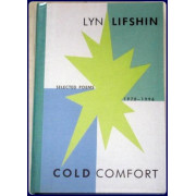 COLD COMFORT. SELECTED POEMS, 1970-1996.