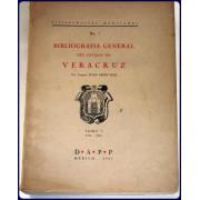 BIBLIOGRAFIA GENERAL DEL ESTADO DE VERACRUZ. Tomo 1: 1794-1910