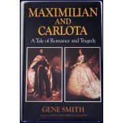 MAXIMILIAN AND CARLOTA. A Tale of Romance and Tragedy.