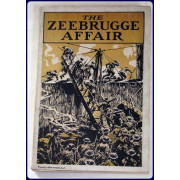 THE ZEEBRUGGE AFFAIR. With the BRITISH OFFICIAL NARRATIVES OF THE OPERATIONS AT ZEEBRUGGE AND OSTEND. Exclusive and Official Photographs