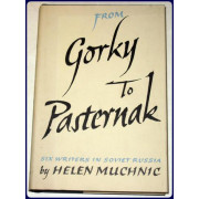 FROM GORKY TO PASTERNAK. SIX WRITERS IN SOVIET RUSSIA.
