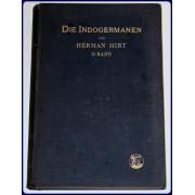 DIE INDOGERMANEN. Zweiter Band: DIE KULTUR DER INDOGERMANEN UND DER UBRIGEN EUROPAISCHEN STAMME.