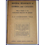 MINERAL RESOURCES OF GEORGIA AND CAUCASIA. With a Chapter on the Manganese Industry of Georgia.